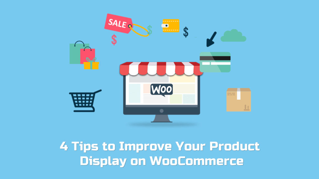 4 Tips to Improve Your Product Display on WooCommerce