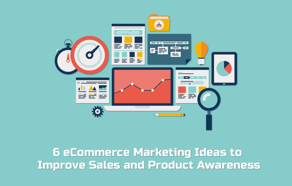 6 eCommerce Marketing Ideas to Improve Sales and Product Awareness Handsome Checkout