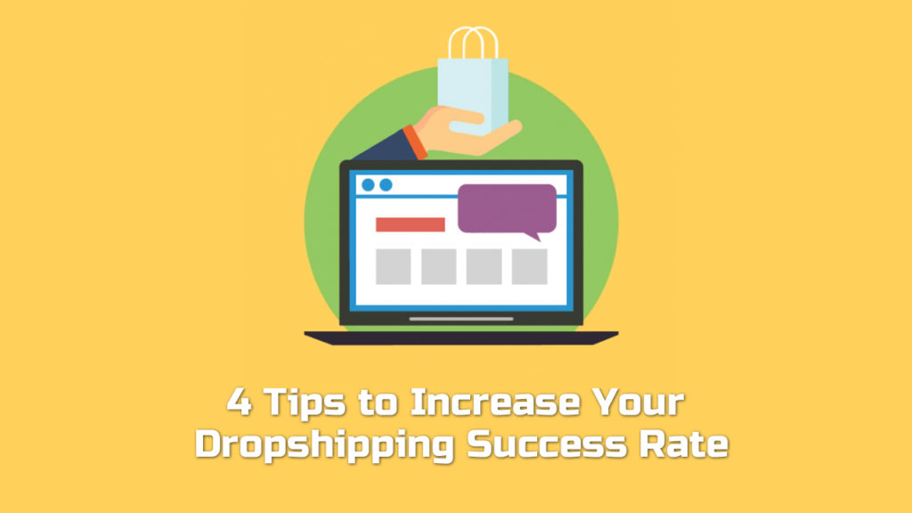 4 tips to increase your dropshipping success rate