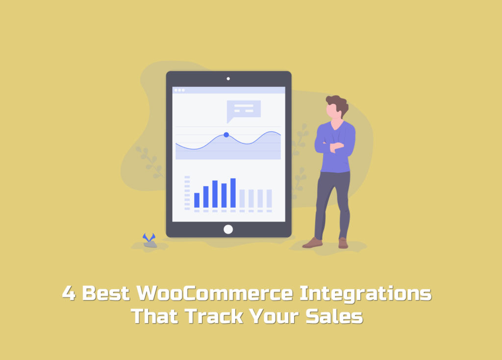 4 Best WooCommerce Integrations That Track Your Sales