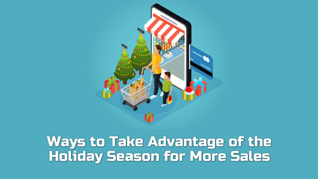 Ways to Take Advantage of the Holiday Season for More Sales