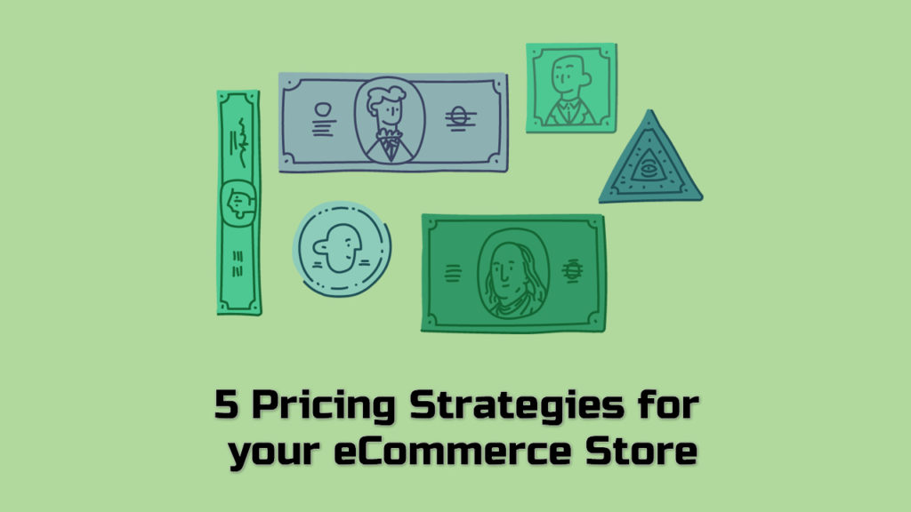 5 Pricing Strategies for  your eCommerce Store