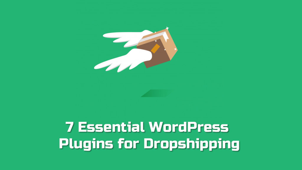 7 Essential WordPress Plugins for Dropshipping by BogdanFix