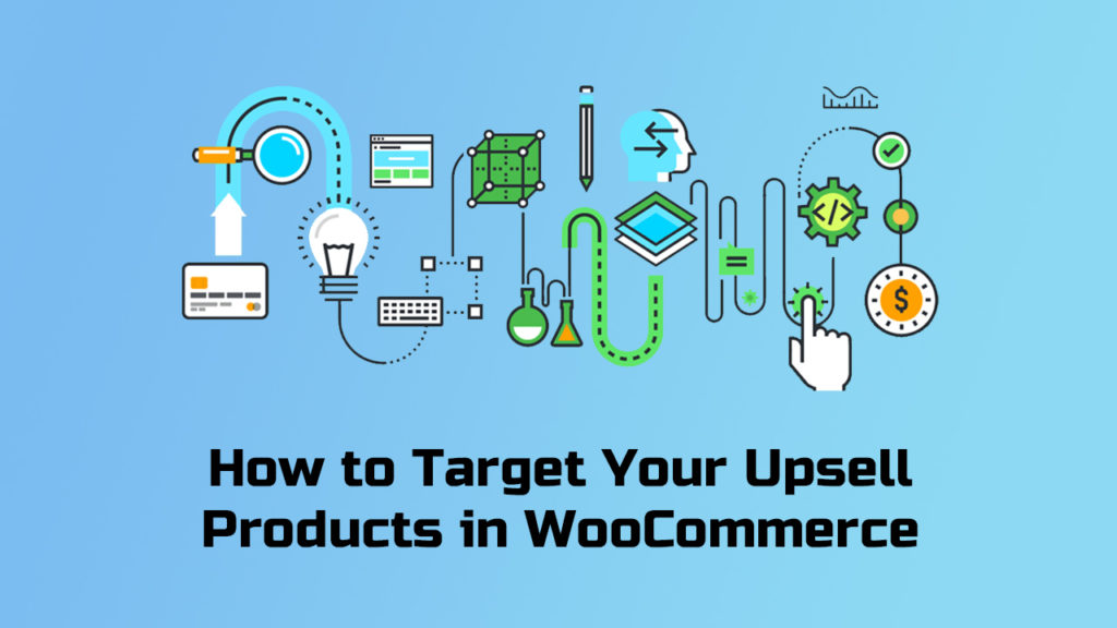How to Target Your Upsell Products in WooCommerce