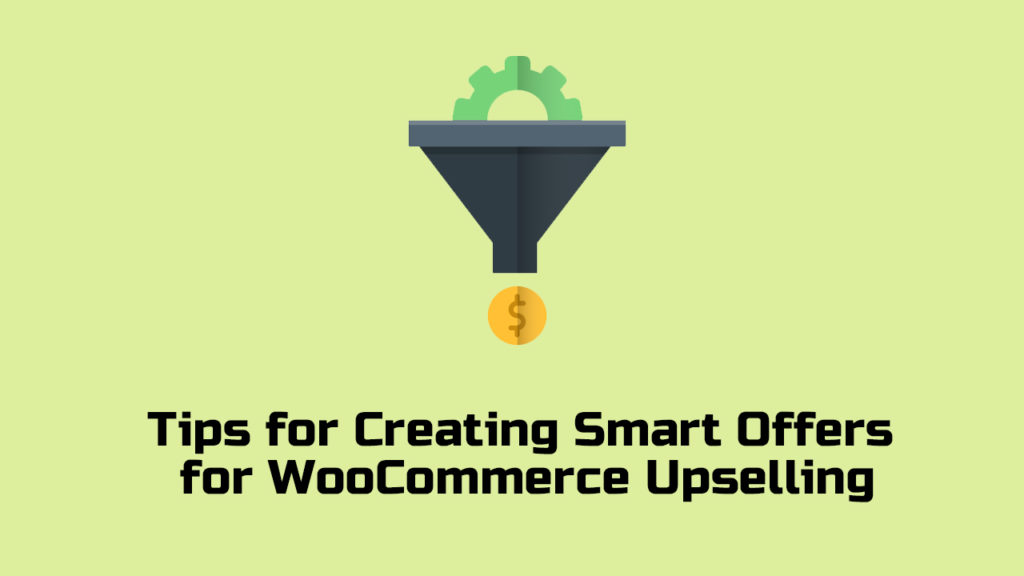 Tips for Creating Smart Offers for WooCommerce Upselling