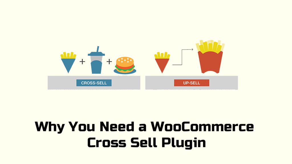 Why You Need a WooCommerce Cross Sell Plugin