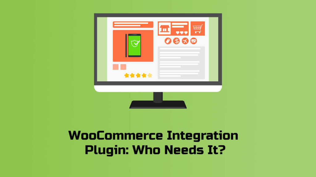WooCommerce Integration Plugin - Who Needs It?