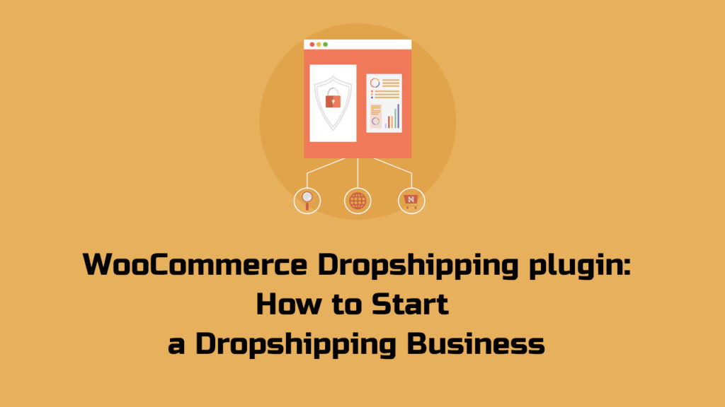 WooCommerce Dropshipping plugin: How to Start a Dropshipping Business