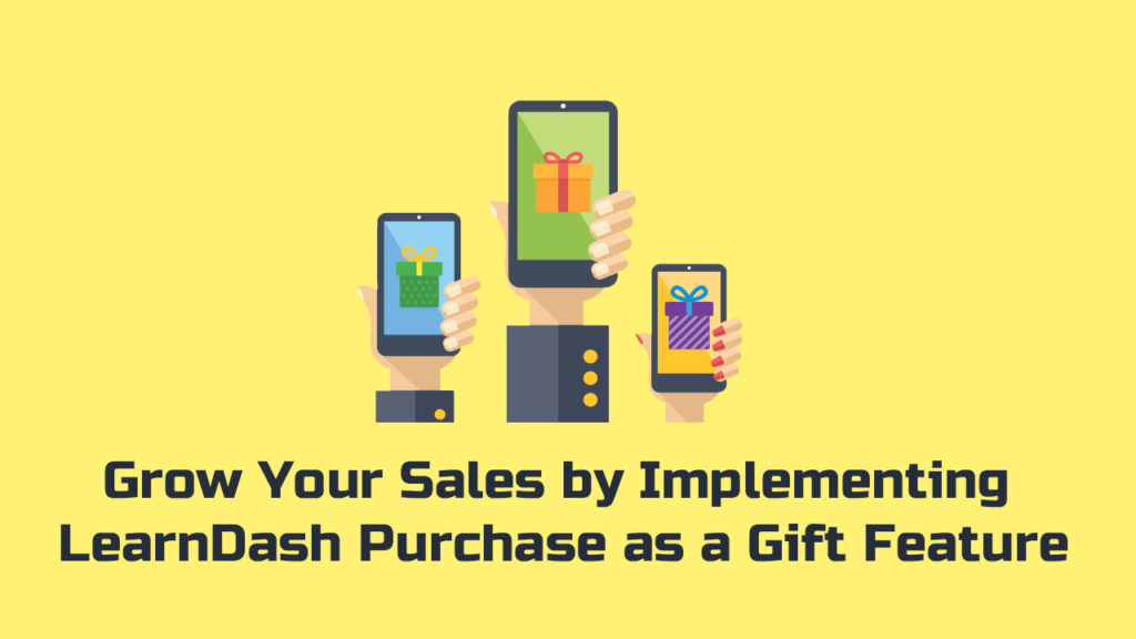 Grow Your Sales by Implementing LearnDash Purchase as a Gift Feature