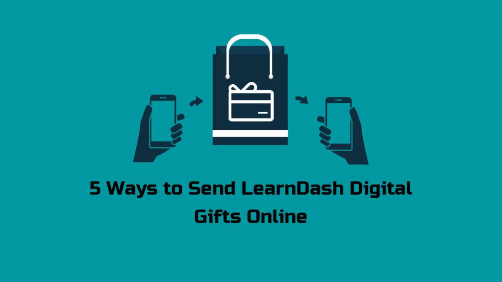 5 Ways to Send LearnDash Digital Gifts Online