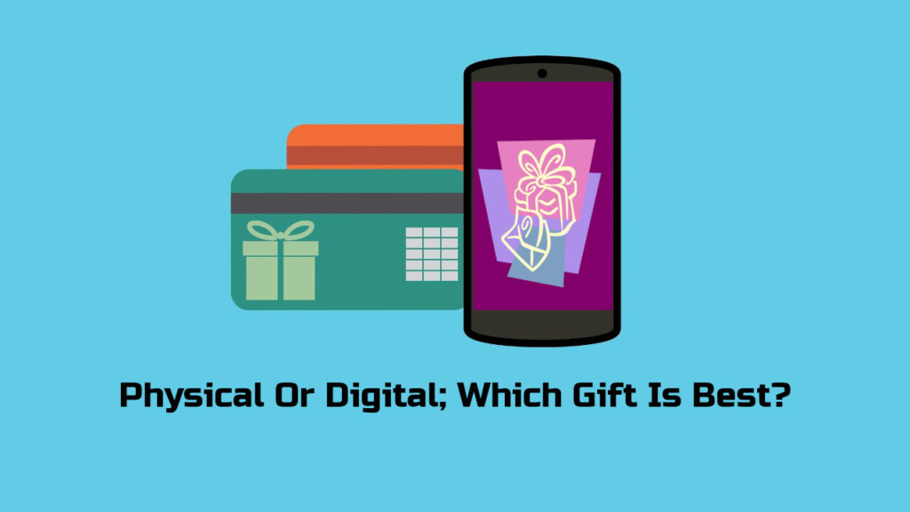 Physical Or Digital Which Gift Is Best